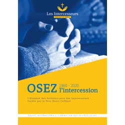 Osez l'intercession - Histoire