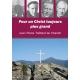 Pour un Christ toujours plus grand avec Pierre Teilhard de Chardin