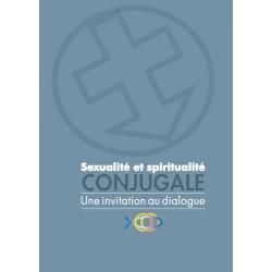 Sexualité et spiritualité conjugale - Une invitation au dialogue.
