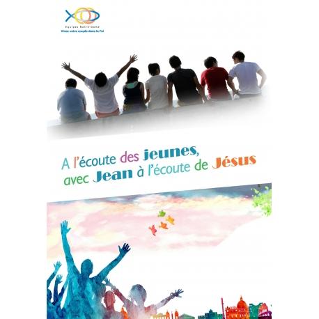 A l'écoute des jeunes, avec Jean à l'écoute de Jésus.