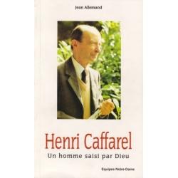 Henri Caffarel, un homme saisi par Dieu